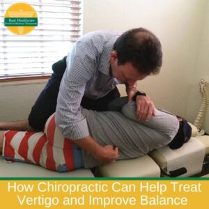 How Chiropractic Can Help Treat Vertigo and Improve Balance